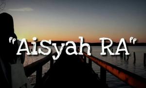 Lagu Islami dengan lirik Aisyah RA